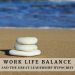 Work Life Balance and the Great Leadership Hypocrisy