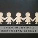 5 Steps to Creating a Mentoring Circle