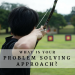 What is Your Problem Solving Approach?