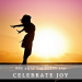 Put Away the Petty and Celebrate Joy
