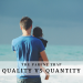 The Parent Trap - Quality vs Quantity
