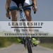 Leadership – Five Tips for the Ultimate Endurance Sport