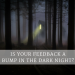 Is your feedback a bump in the dark night?
