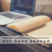 Why Leading with Good Intentions is not Good Enough