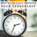 How to Quickly Improve Your Leadership Performance