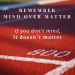 Mind over matter: If you don't mind, it doesn't matter