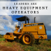 Great Leaders are Heavy Equipment Operators for Their Teams