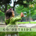 The Best Advice - Go Outside